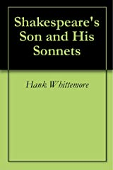 Shakespeare's Son and His Sonnets Kindle Edition