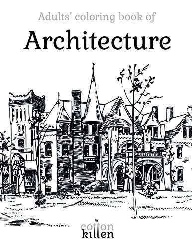 Adults' coloring book of Architecture: 49 of the most beautiful buildings for a relaxed and joyful coloring time