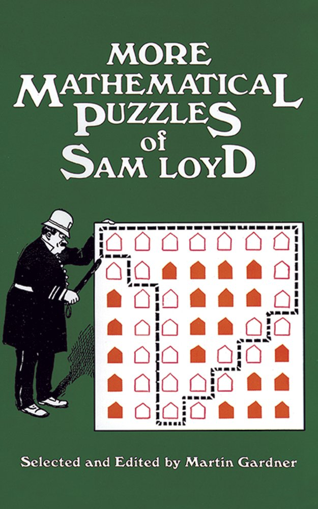 More mathematical puzzles of sam loyd martin gardner more mathematical puzzles of sam loyd martin gardner 0800759207091 amazon books fandeluxe Image collections