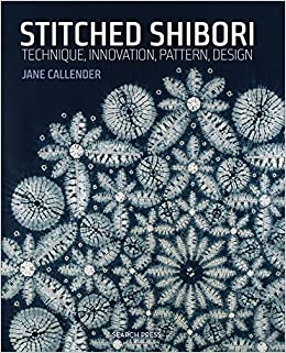 Amazon.com: Stitched Shibori: Technique, innovation, pattern ...