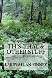 This - That and Other Stuff, Larry Kinney, 1463738013