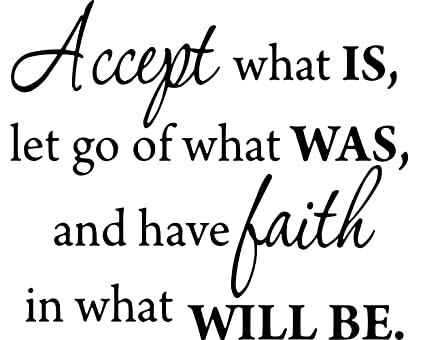 Amazoncom Accept What Is Let Go Of What Was And Have Faith In