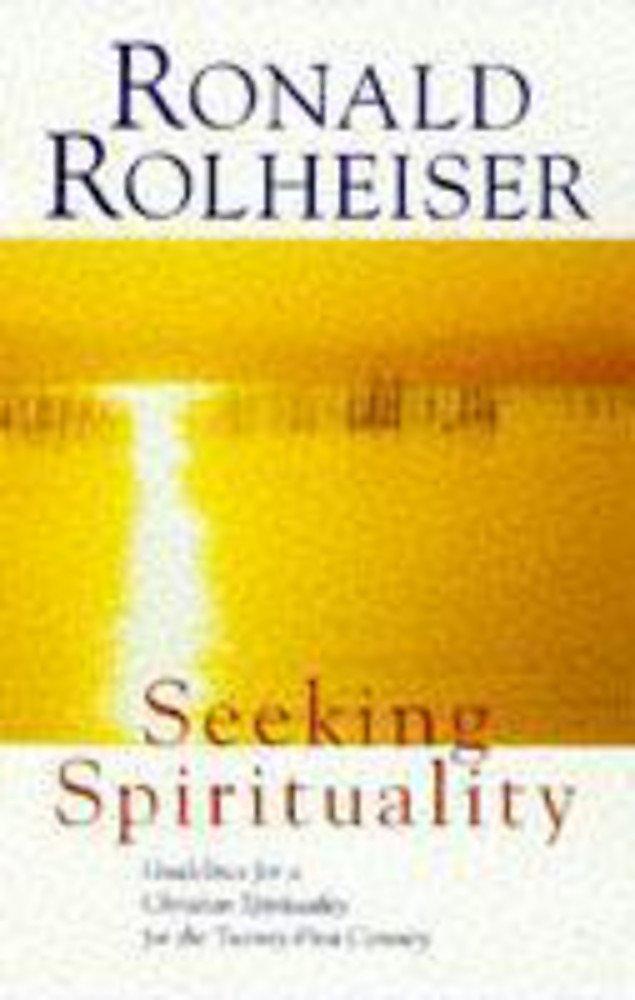 Seeking Spirituality: Amazon.es: Rolheiser, Ronald: Libros en ...