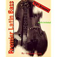 Premier Latin Bass: 50+ Grooves including: salsa 2-3, salsa 3-2, samba, latin jazz, bomba, plena, son montuno, bolero… book cover