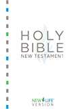 Holy Bible - New Testament: New Life Version™ (New Life Bible) (English Edition)