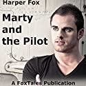 Marty and the Pilot Audiobook by Harper Fox Narrated by Chris Clog