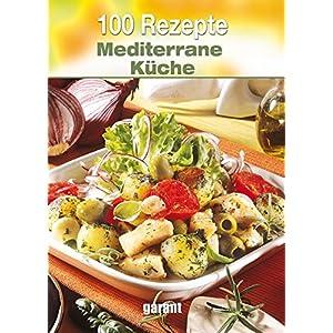mediterrane küche: leckere rezepte, die nach urlaub schmecken! - Rezepte Mediterrane Küche