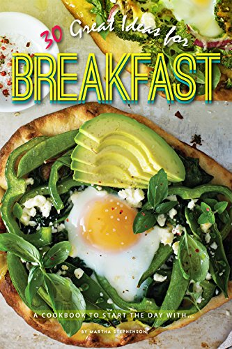 30 Great Ideas for Breakfast: A Cookbook to Start the Day with... by Martha Stephenson