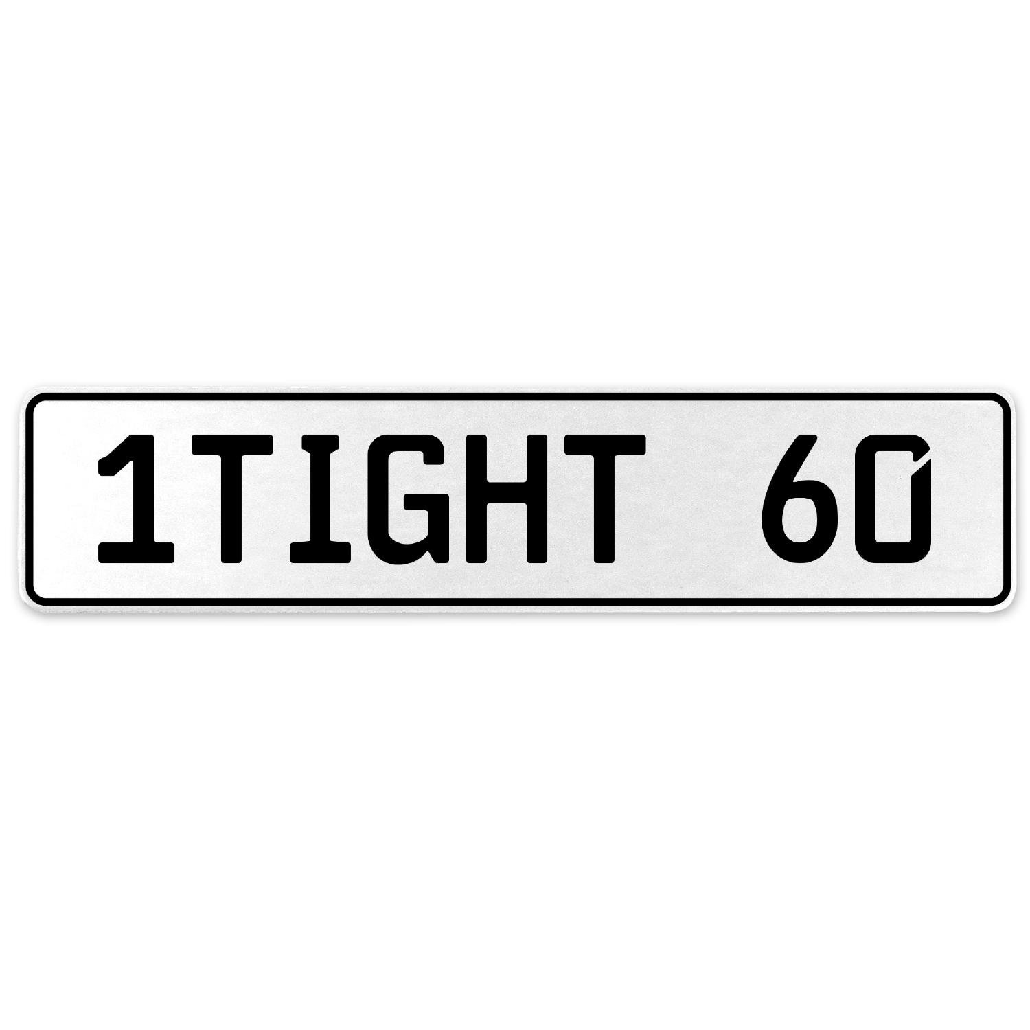 Vintage Parts 554855 1TIGHT 60 White Stamped Aluminum European License Plate