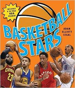4a76a4531aba Basketball Stars  Adam Elliot Segal  9781770857728  Amazon.com  Books