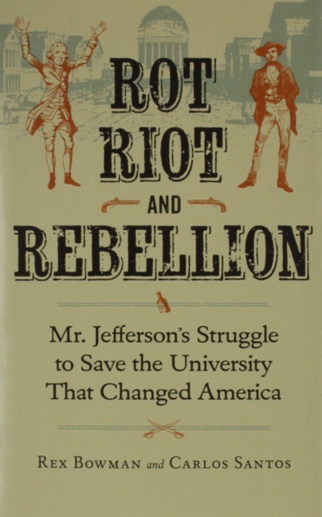 Download Rot, Riot, and Rebellion: Mr. Jefferson's Struggle to Save the University That Changed America ebook