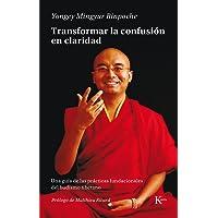 Transformar la confusión en claridad: Una guía de las prácticas fundacionales del budismo tibetano (Sabiduría perenne)