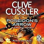 Poseidon's Arrow: Dirk Pitt, Book 22 | Clive Cussler,Dirk Cussler