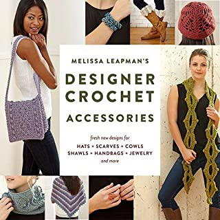 Book Cover: Melissa Leapman's Designer Crochet: Accessories: Fresh new designs for hats, scarves, cowls, shawls, handbags, jewelry, and more