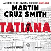 Tatiana: An Arkady Renko Novel, Book 8 | Martin Cruz Smith