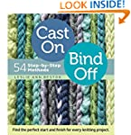 Cast On, Bind Off: 54 Step-by-Step Me...