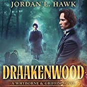 Draakenwood: Whyborne & Griffin, Book 9 | Jordan L. Hawk