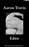 Eden (The Aaron Travis Erotic Library Book 5)