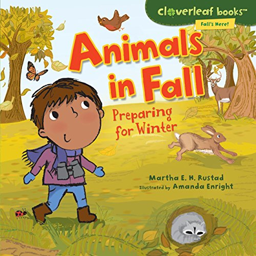 Animals in Fall: Preparing for Winter (Cloverleaf Books: Fall's Here!)