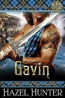 Gavin (Immortal Highlander Book 5): A Scottish Time Travel Romance by [Hunter, Hazel]