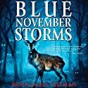 Blue November Storms (Novella) Audiobook by Brian James Freeman Narrated by Steven Roy Grimsley
