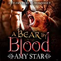 A Bear by Blood Audiobook by Amy Star Narrated by Frankie Daniels