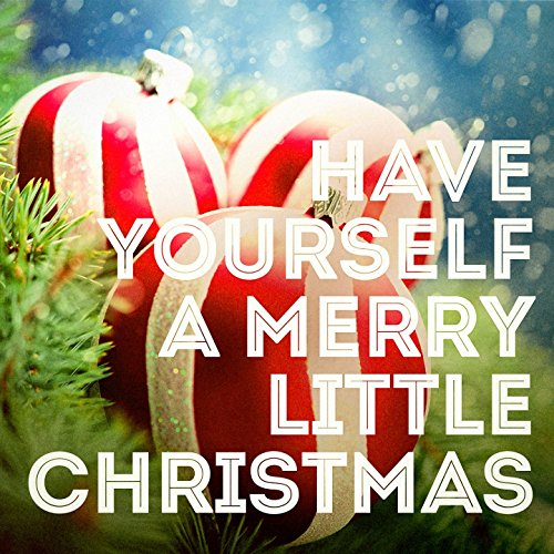 have yourself a merry little christmas by various artists