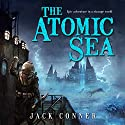 The Atomic Sea: Omnibus of Volumes One and Two Audiobook by Jack Conner Narrated by Ray Greenley