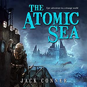 The Atomic Sea: Omnibus of Volumes One and Two Audiobook