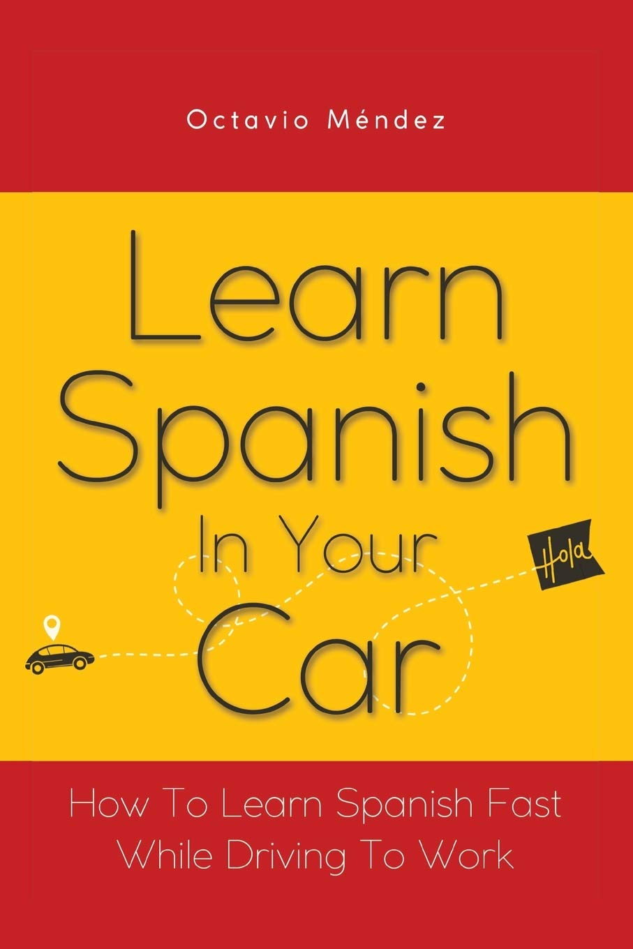 Learn Spanish In Your Car How To Learn Spanish Fast While Driving ...