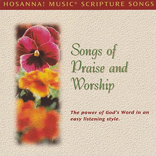 Integrity's Hosanna! Music Scripture Songs: Songs of Praise and Worship