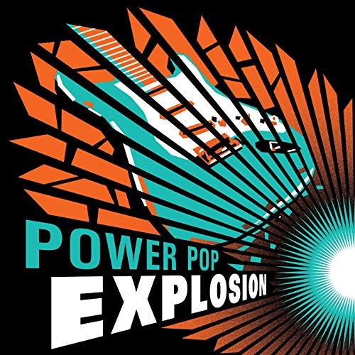 Power Pop Explosion [Explicit]