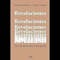 Revelaciones: Dos ensayos sobre fotografía