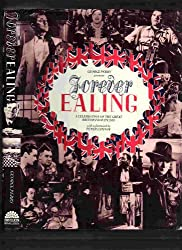 Forever Ealing: A Celebration of the Great British Film Studio