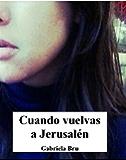 """""""Cuando vuelvas a Jerusalén"""" (""""Redención"""" nº 1)"""
