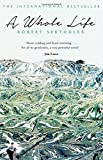 A Whole Life by Robert Seethaler (2015-10-08)