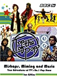 img - for Top of the Pops: Mishaps, Miming and Music by Ian Gittins (25-Oct-2007) Hardcover book / textbook / text book