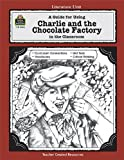 A Guide for Using Charlie and the Chocolate Factory in the Classroom, Concetta Doti Ryan, 1557344205
