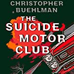 The Suicide Motor Club | Christopher Buehlman