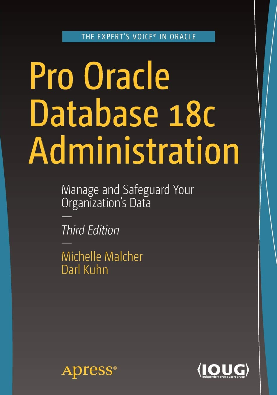 Pro Oracle Database 18c Administration: Manage and Safeguard Your Organization's Data
