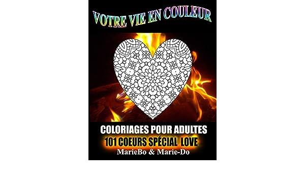 Amazon Com Coloriages Pour Adultes 101 Coeurs Special Love 101