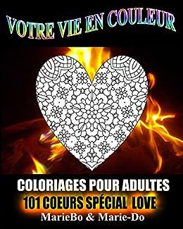 Coloriage De Coeur En Couleur.Amazon Com Coloriages Pour Adultes 101 Coeurs Special Love 101