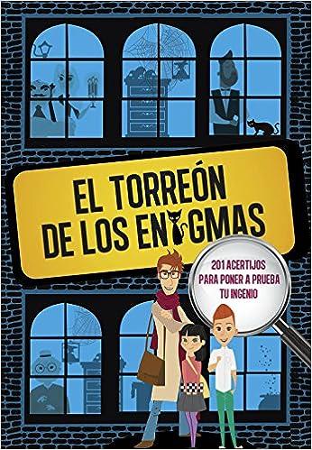 El Torreón de los enigmas: 201 acertijos para poner a prueba tu ingenio (NO FICCIÃ