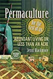 Many of us want to increase our self-sufficiency, but few have access to the ideal five sunny, gently sloping acres of rich, loamy, well-drained soil. Jenni Blackmore presents a highly entertaining, personal account of how permaculture can be...