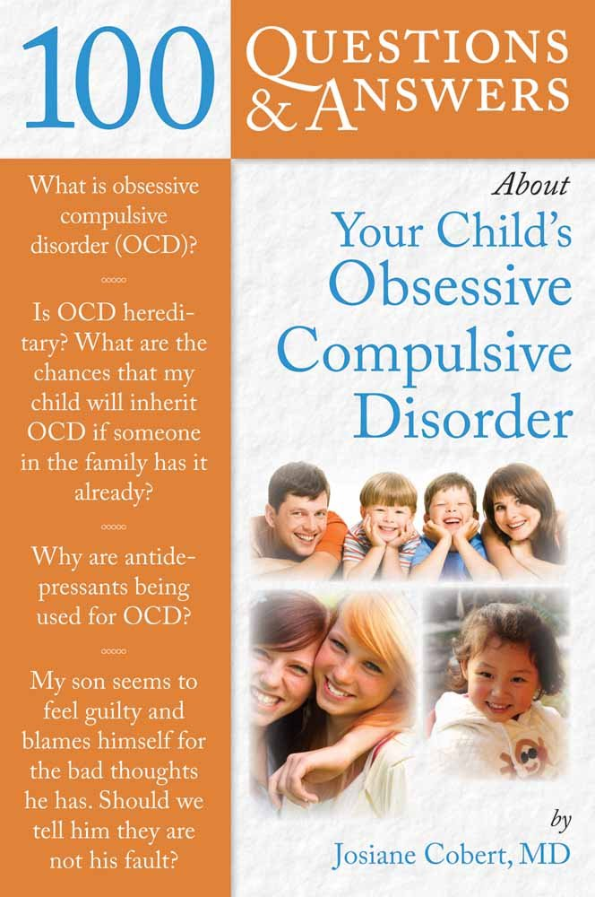Read Online 100 Questions  &  Answers About Your Child's Obsessive Compulsive Disorder (100 Questions and Answers About...) pdf epub