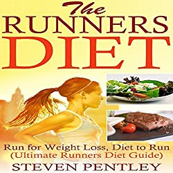 The Runners Diet: Run for Weight Loss, Diet to Run