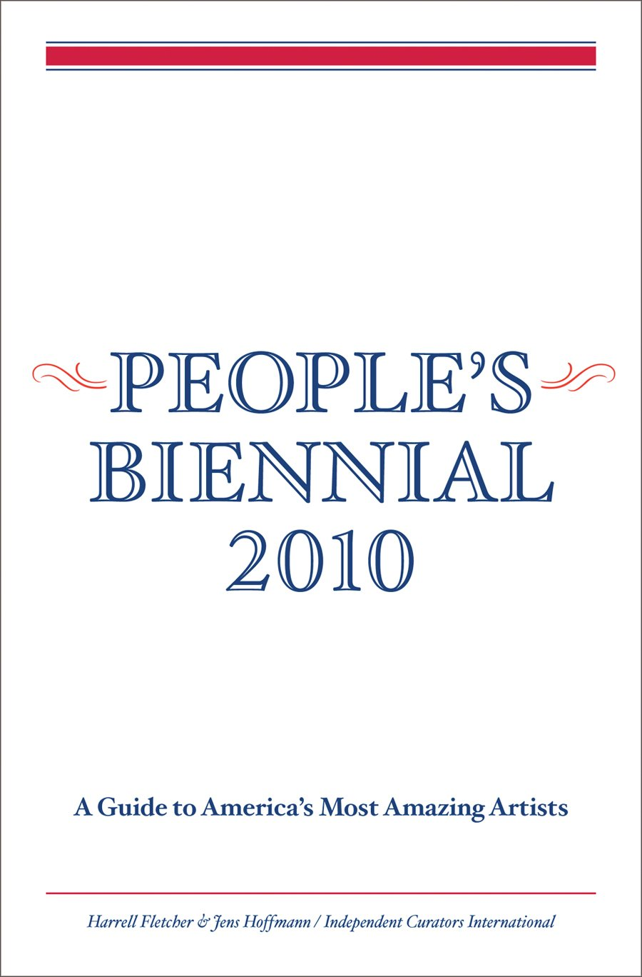 Read Online People's Biennial 2010: A Guide to America's Most Amazing Artists pdf