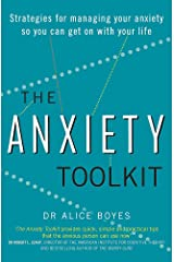 The Anxiety Toolkit: Strategies for managing your anxiety so you can get on with your life
