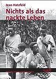 Nur das nackte Leben: Berichte aus den Sümpfen Ruandas (Haland & Wirth)