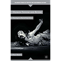 Hijikata Tatsumi and Butoh: Dancing in a Pool of Gray Grits (Palgrave Studies in Theatre and Performance History) book cover